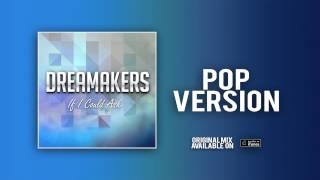 Dreamakers - If I Could Ask (Pop Version) [Official Audio]