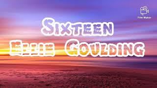 Ellie Goulding   Sixteen ( Lyrics )