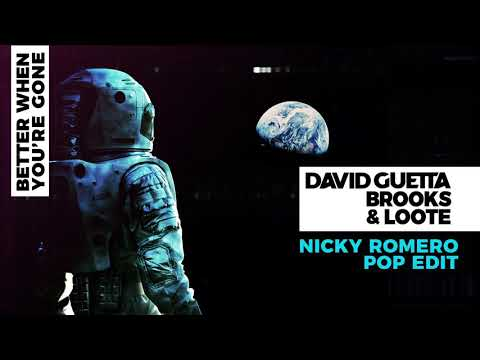 David Guetta, Brooks & Loote - Better When You're Gone (Nicky Romero Pop Edit)