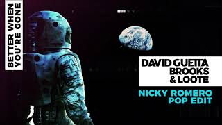 David Guetta Brooks  Loote Better When You're Gone Nicky Romero Pop Edit