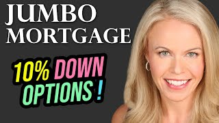 Jumbo Mortgage 10% Down Options Available Up To 3 Million!