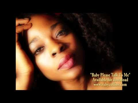 BABY PLEASE TALK TO ME - RUBY COLLINS (ORIGINAL)