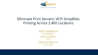 Eliminate Print Servers: VCPI Simplifies Printing Across 2,400 Locations