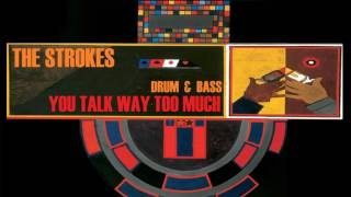 The Strokes You Talk Way Too Much | Drum & Bass |