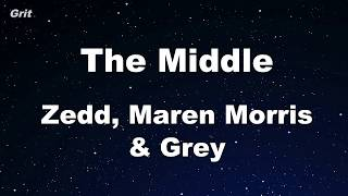 The Middle   Zedd, Maren Morris, Grey Karaoke 【With Guide Melody】 Instrumental