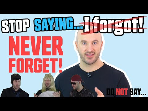 """Stop Saying: """"Forget"""" and """"Remember"""""""