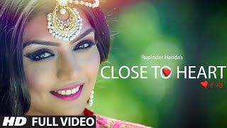 Close To Heart  Rupinder Handa