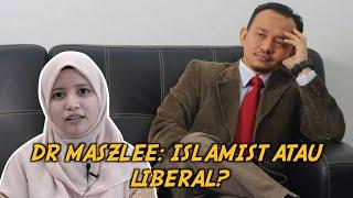 Dr. Maszlee: Islamist atau Liberal?