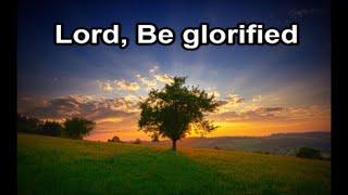 "Video thumbnail of ""Lord Be Glorified - The Maranatha Singers (Lyrics)"""
