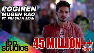 Pogiren - Mugen Rao MGR feat. Prashan Sean | Official Music Video | 4K