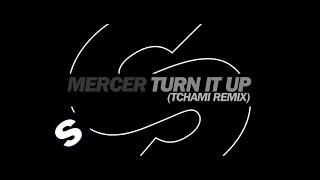 Mercer   Turn It Up (Tchami Remix)