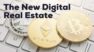 Cryptocurrency Is the New Digital Real Estate