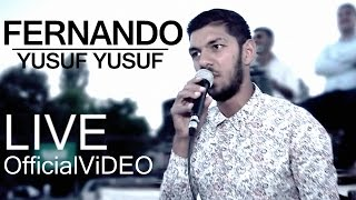 FERNANDO | Yusuf Yusuf | Live NEW2016 ( OfficialViDEO )