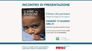 Incontro di presentazione del libro ''Il bene che permane - Dialoghi di Famiglie per l'Accoglienza'' (55:35)