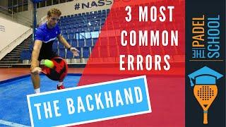 Tre vanliga fel vid backhandslag i padel