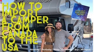 How To Import A Camper From Canada To The USA