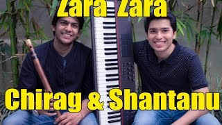 Zara Zara (Cover) | RHTDM | Flute & Keyboard Instrumental | Chirag Agarwal | Shantanu Mukherjee