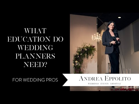 What Education Do I Need to Become a Wedding Planner? 5 Ways to Educate a Wedding Planner