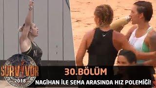 Nagihan ile Sema arasında hız polemiği! Kim daha hızlı?   30. Bölüm   Survivor 2018