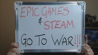 EPIC GAMES and STEAM Go To WAR !!