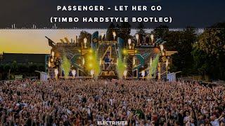 Passenger   Let Her Go (Timbo Bootleg) Hardstyle