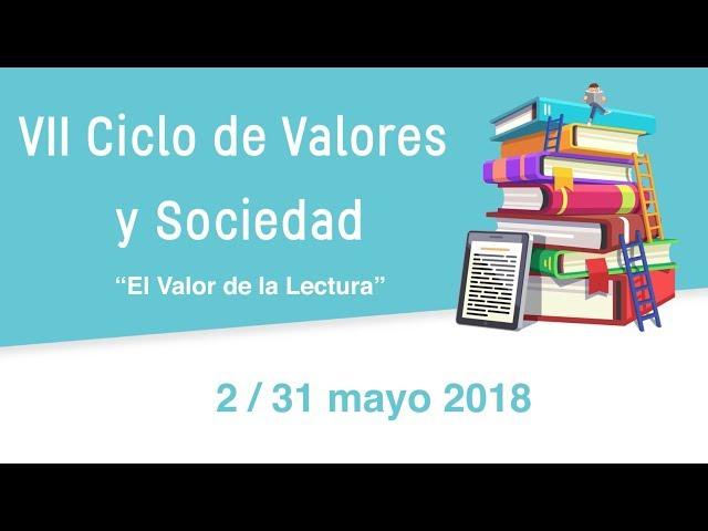 PRESENTACIÓN VII CICLO DE VALORES Y SOCIEDAD 2018