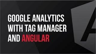 Setup Google Analytics with Google Tag Manager and Angular