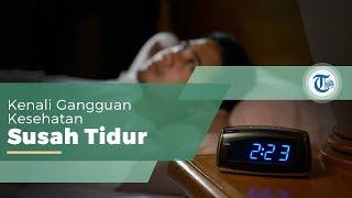Insomnia, Gangguan Kesehatan yang Menyebabkan Penderita Sulit untuk Tidur dan Mempertahankan Tidurny