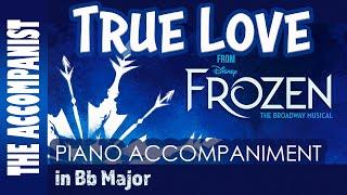 True Love - from Disney's Broadway musical 'Frozen' - Piano Accompaniment – Karaoke