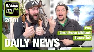 Prey, Ghost Recon Wildlands, Square Enix | Games TV 24 Daily - 26.01.2017