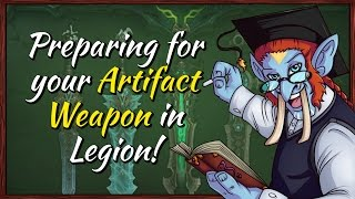 Preparing For Legion! - Your Artifact Weapon