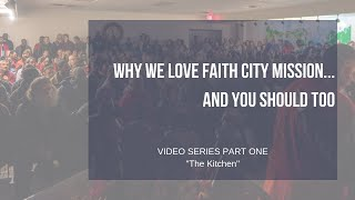 Why We Love Faith City Mission...And You Should Too! Part 1