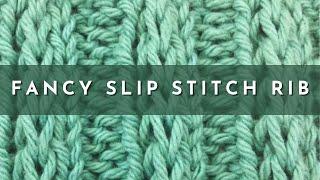 How To Knit The Fancy Slip Stitch Rib Pattern (English Style)