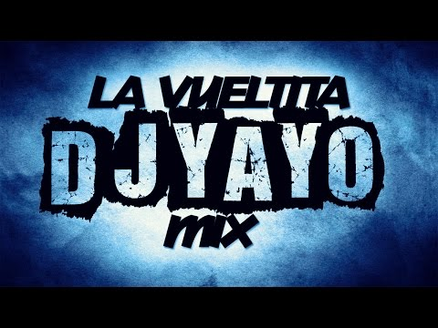 La Vueltita Mix - [DJ YAYO] Mp3