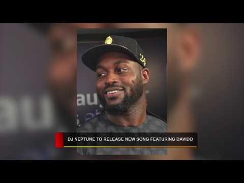 DJ NEPTUNE SOON TO RELEASE NEW SONG FEATURING DAVIDO
