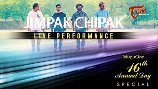 JIMPAK CHIPAK  Live Performance | TeluguOne 16th Annual Day Special - TeluguOne