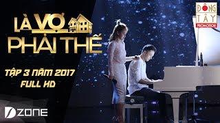 Là Vợ Phải Thế | Tập 3 | Phần 4 (30/05/2017)