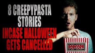 8 Creepypasta Stories in case Halloween Gets Cancelled   Creepypasta Storytime