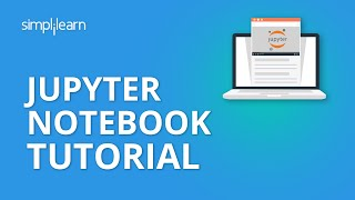 Jupyter Notebook Tutorial | Introduction To Jupyter Notebook | Python Jupyter Notebook | Simplilearn