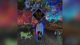 | Rylo Flow | slowed + reverb kiddo k