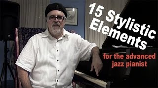 15 Stylistic Elements for the Advanced Jazz Pianist - Master Class with Dave Frank