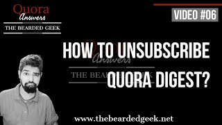 Quora Answers | How to unsubscribe to Quora digest? | quora digest unsubscribe | Video 06