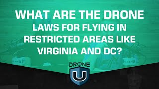 Drone Laws in Virginia and DC | Flying in Restricted Areas