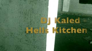 Hells Kitchen Freestyle | DJ Khaled- Hells Kitchen