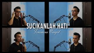 Fenomena Nasyid - Sucikanlah Hati (Kiroro - Mirae Cover)