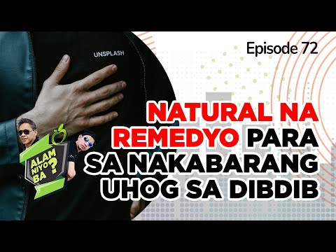 Alam Niyo Ba? Episode 72 | Home remedy for mucus in the chest