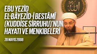 Ebû Yezîd Bâyezîd-i Bistâmî Kuddise Sirruhû'nun Hayâtı ve Menkıbeler 8. Bölüm (Radyo) 29 Mayıs 2008