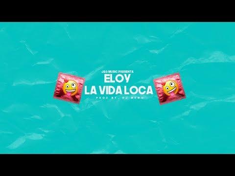 Letra La Vida Loca Eloy