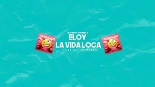 La Vida Loca (Audio) - Eloy (Video)