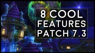 8 Other Cool Features Coming in Patch 7.3! | World of Warcraft Legion